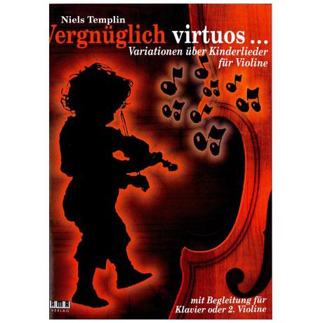Templin, Niels: Vergnüglich Virtuos: für 1-2 Violinen