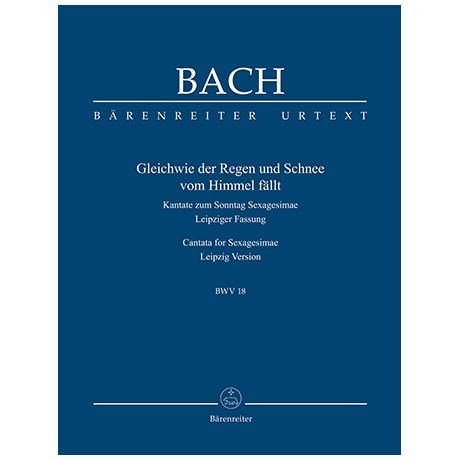 Bach, J. S.: Kantate BWV 18 »Gleichwie der Regen und Schnee vom Himmel fällt« – Kantate zum Sonntag Sexagesimae (Leipziger Fassung)