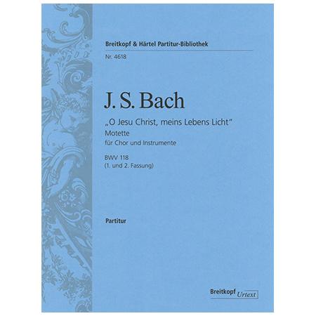 Bach, J. S.: Motette BWV 118 O Jesu Christ, meins Lebens Licht