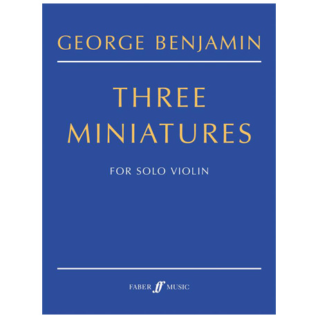 Benjamin, G.: Three Miniatures (2001-2)