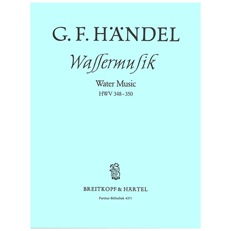 Händel, G. F.: Wassermusik F-Dur HWV 348-350