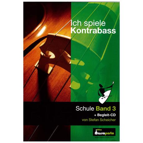 Scheicher, S. A.: Ich spiele Kontrabass Band 3 (+CD)