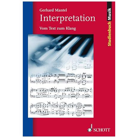 Mantel, G.: Interpretation – Vom Text zum Klang