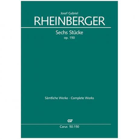 Rheinberger, J. G.: 6 Stücke Op. 150 (1887)
