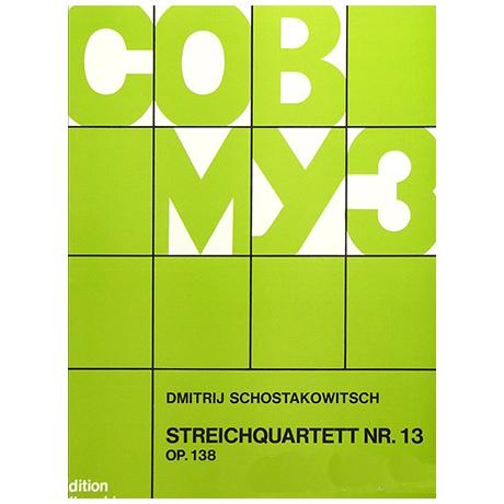 Schostakowitsch, D.: Streichquartett Nr. 13, op. 138