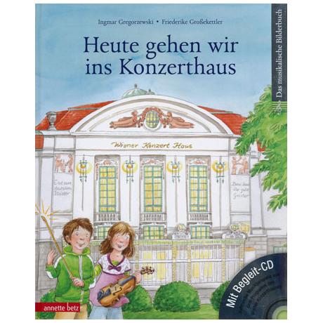 Heute gehen wir ins Konzerthaus (+ Audio-CD)