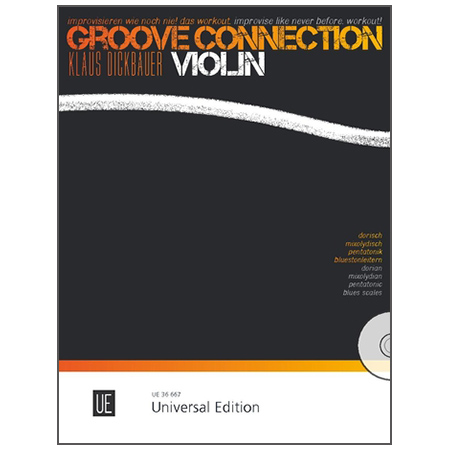 Dickbauer, K.: Groove Connection – Violin: Dorisch – Mixolydisch – Pentatonik – Bluestonleitern (+CD)