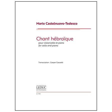 Castelnuovo-Tedesco, M.: Chant Hébraïque
