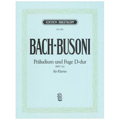 Bach-Busoni: Präludium und Fuge D-Dur für Orgel