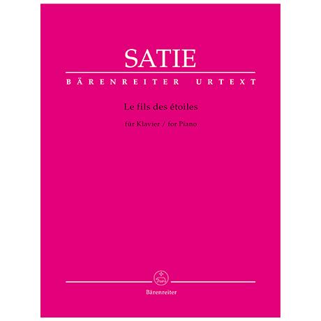 Satie, E.: Le fils des étoiles