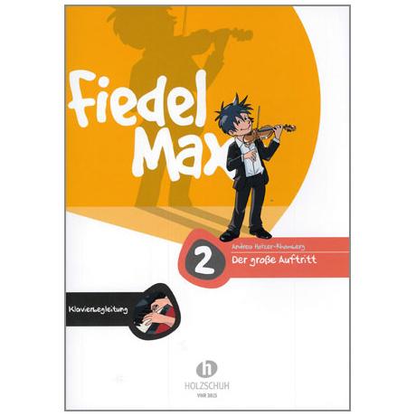 Holzer-Rhomberg, A.: Fiedel-Max. Der große Auftritt 2 für Violine – Klavierbegleitung
