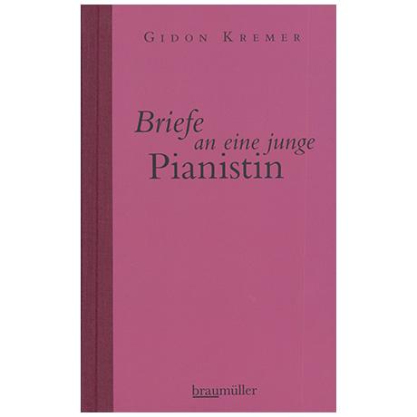 Kremer, G.: Briefe an eine junge Pianistin