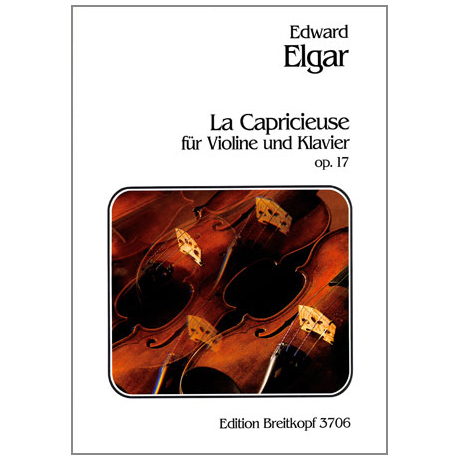 Elgar, E.: La Capricieuse Op. 17
