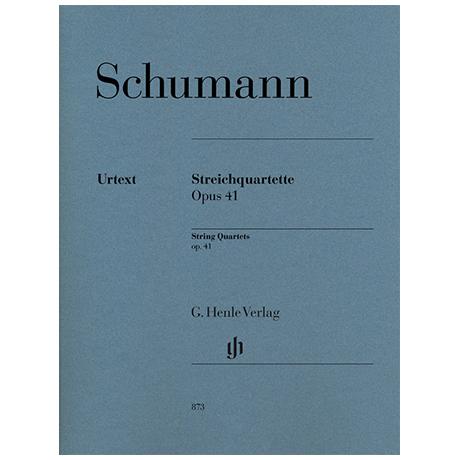 Schumann, R.: Streichquartette Op. 41