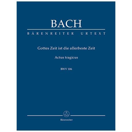 Bach, J. S.: Gottes Zeit ist die allerbeste Zeit BWV 106 »Actus tragicus«