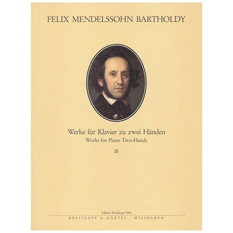 Mendelssohn Bartholdy, F.: Sämtliche Werke für Klavier Band III