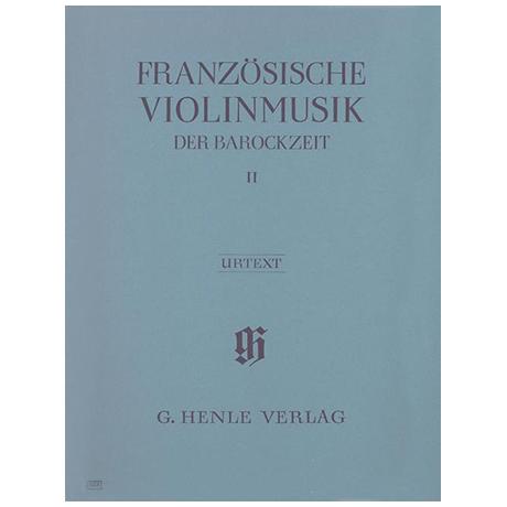 Französische Violinmusik der Barockzeit Band II