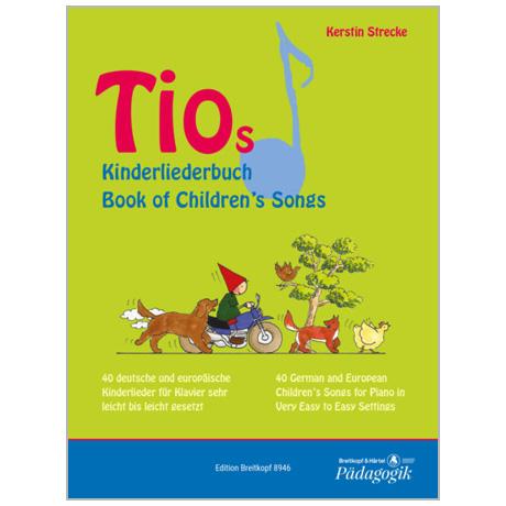 Strecke, K.: Tios Kinderliederbuch