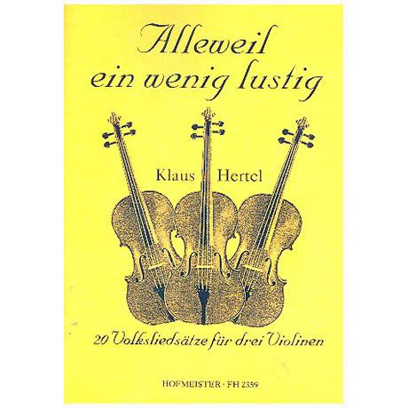 Hertel, K.: Alleweil ein wenig lustig – 20 Volksliedsätze