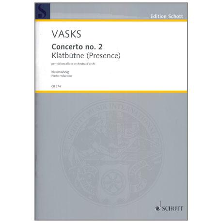 Vasks, P.: Violoncellokonzert Nr. 2 »Klātbūtne« (Presence)