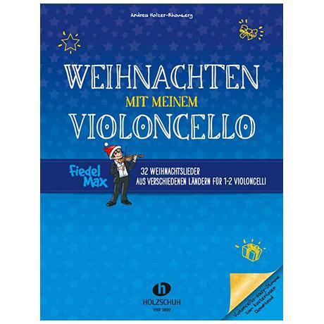 Holzer-Rhomberg, A.: Weihnachten mit meinem Violoncello