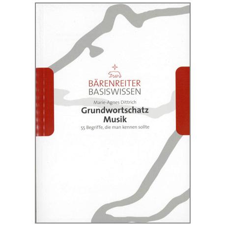 Dittrich, M.-A.: Grundwortschatz Musik