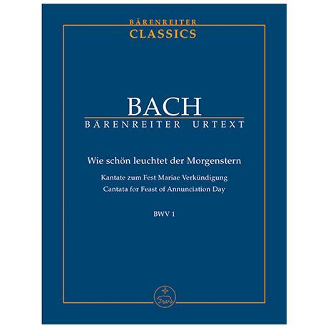 Bach, J. S.: Wie schön leuchtet der Morgenstern BWV 1 – Kantate zum Fest Mariae Verkündigung
