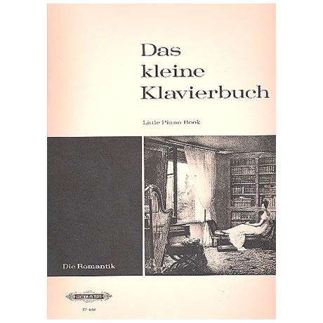 Kleines Klavierbuch Band IV: Die Romantik