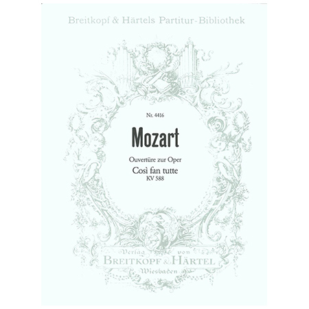 Mozart, W. A.: Così fan tutte KV 588 – Ouvertüre
