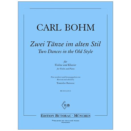 Bohm, C.: Zwei Tänze im alten Stil