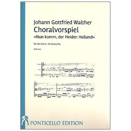 Walther, J.G.: Choralvorspiel »Nun komm der Heiden Heiland«
