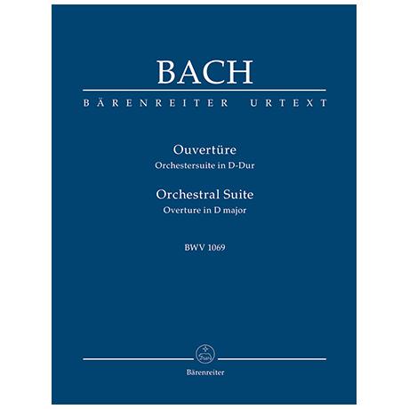 Bach, J. S.: Ouvertüre (Orchestersuite) D-Dur BWV 1069