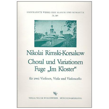Rimskij-Korsakow, N.: Choral und Variationen Fuge Im Kloster