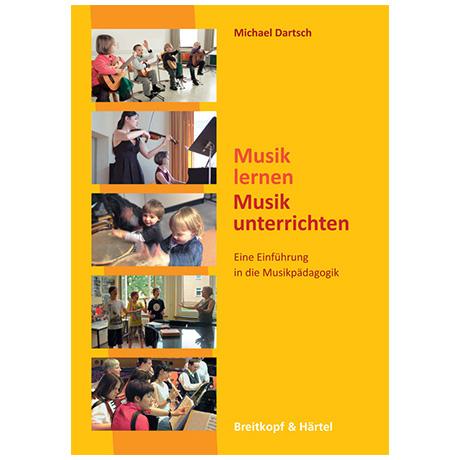 Dartsch, M.: Musik lernen – Musik unterrichten