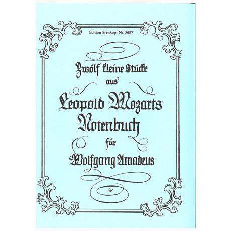 Mozart, L.: 12 kleine Stücke aus dem Notenbuch für W. A.