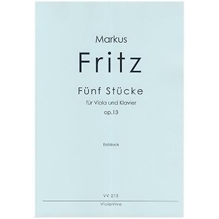 Fritz, M.: Fünf Stücke für Klavier und Viola Op. 13