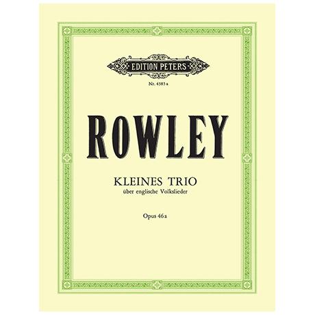 Rowley, A.: Kleines Trio über englische Volkslieder Op. 46a