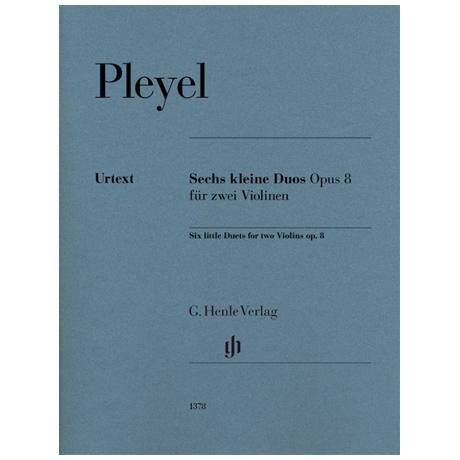 Pleyel, I.: Sechs kleine Duos Op. 8 für zwei Violinen