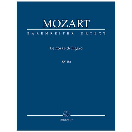 Mozart, W. A.: Le nozze di Figaro KV 492 – Opera buffa in vier Akten