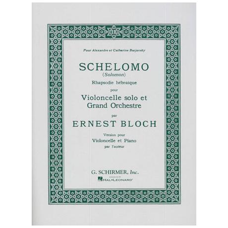 Bloch, E.: Schelomo (Salomon) – Rhapsodie hébraique