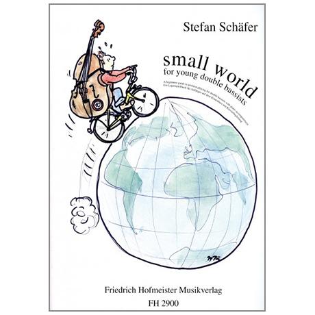 Schäfer, S.: Small World – Ein Lagenspielbuch für Anfänger auf dem Kontrabass mit Klavierbegleitung