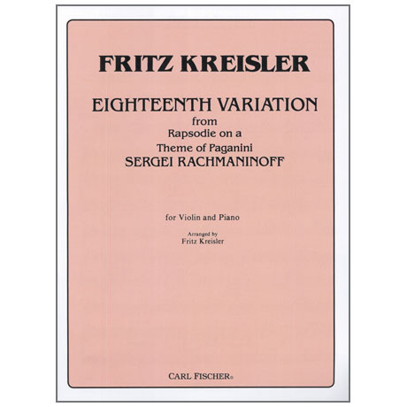 Rachmaninoff, S. / Kreisler, F.: Eighteenth Variation from Rhapsody on a theme of Paganini