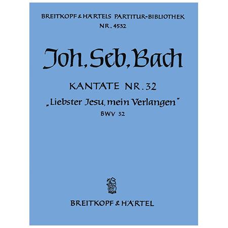 Bach, J. S.: Kantate BWV 32 »Liebster Jesu, mein Verlangen«
