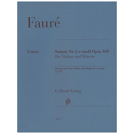 Fauré, G.: Violinsonate Nr. 2 Op. 108  e-Moll