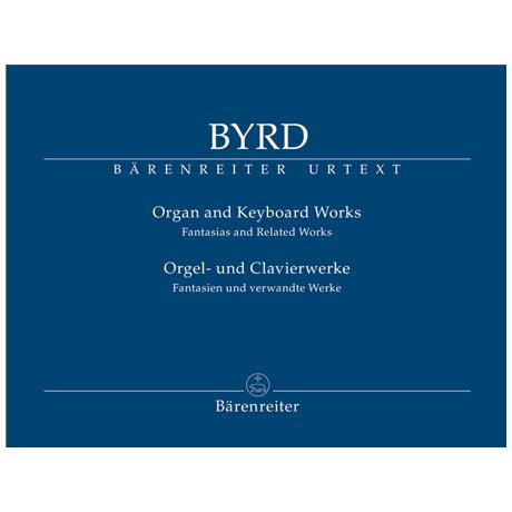 Byrd, W.: Orgel- und Clavierwerke – Fantasien und verwandte Werke