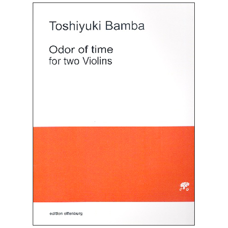 Bamba, T.: Odor of time for two violins