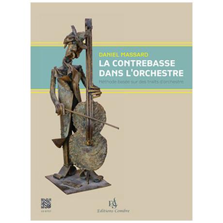 Massard, D.: La contrebasse dans l'orchestre Vol. 1