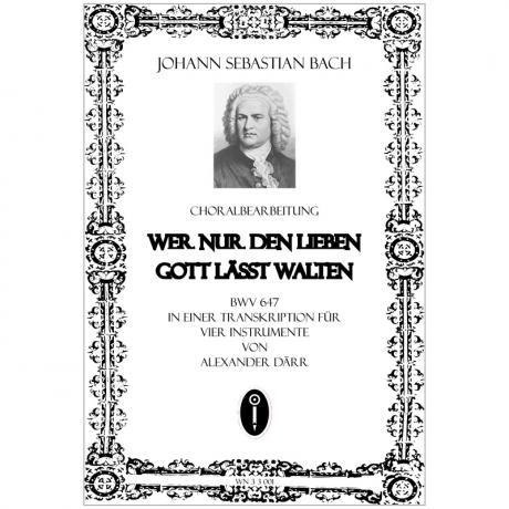 Bach, J. S.: Wer nur den lieben Gott läst walten BWV647