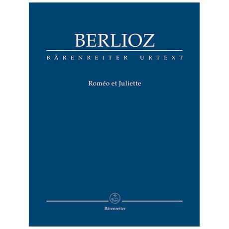 Berlioz, H.: Roméo et Juliette Op. 17 Hol 73 – Symphonie dramatique