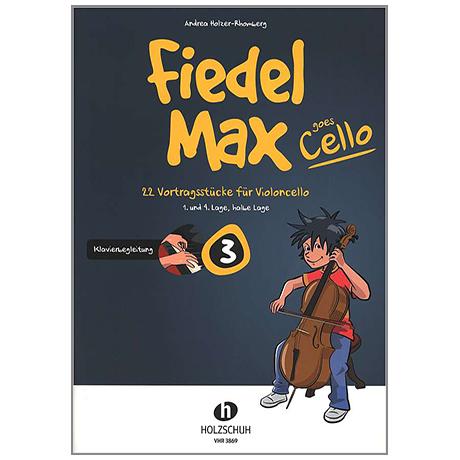 Holzer-Rhomberg, A.: Fiedel-Max goes Cello 3 – Klavierbegleitung